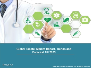 Takaful Market: Global Industry Trends, Growth, Share, Size, Region By Demand and Forecast Till 2023