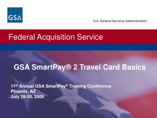 GSA  SmartPay ® 2 Travel Card Basics