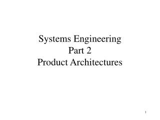 Systems Engineering Part 2 Product Architectures