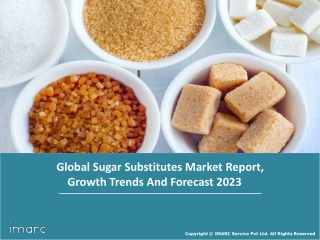Sugar Substitutes Market Share, Size, Trends, Growth, Regional Demand and Top Key Players By 2023