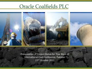 Presentation of Project Status for Thar Block VI International Coal Conference, Pakistan 22 nd  October 2011