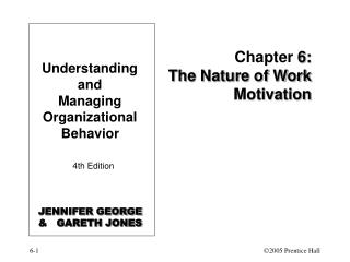 Chapter  6: The Nature of Work Motivation