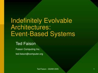 Indefinitely Evolvable Architectures:  Event-Based Systems
