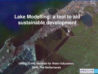 Lake Modelling: a tool to aid sustainable development