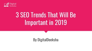 3 seo trends that will be important in 2019