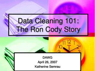 Data Cleaning 101: The Ron Cody Story