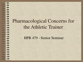 Pharmacological Concerns for the Athletic Trainer