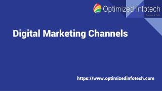 Digital Marketing Channels - Business Development by - Optimized Infotech