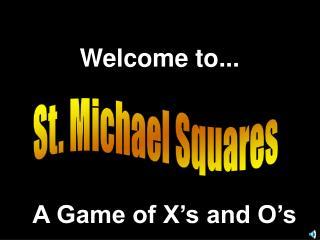 St. Michael Squares