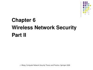 Chapter 6  Wireless Network Security Part II