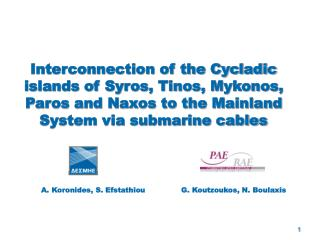 Interconnection of the Cycladic islands of Syros, Tinos, Mykonos, Paros and Naxos to the Mainland System via submarine c