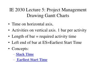 IE 2030 Lecture 5: Project Management Drawing Gantt Charts