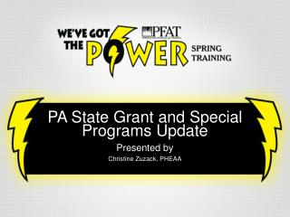 PA State Grant and Special Programs Update Presented by  Christine Zuzack, PHEAA