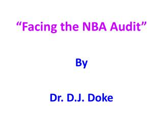 """Facing the NBA Audit"" By Dr. D.J. Doke"