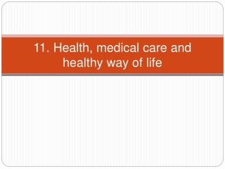 11. Health, medical care and healthy way of life