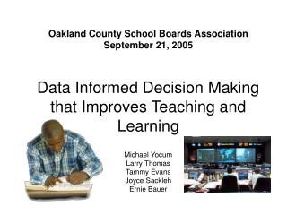 Data Informed Decision Making that Improves Teaching and Learning