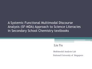 A Systemic Functional Multimodal Discourse Analysis (SF-MDA) Approach to Science Literacies in Secondary School Chemistr