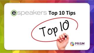eSpeakers Top 10 Tips