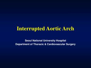 Interrupted Aortic Arch