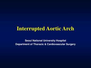Interrupted Aortic Arch