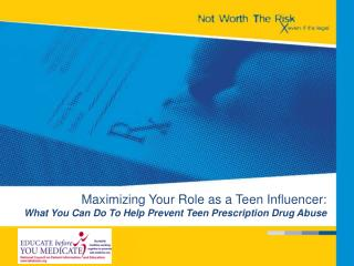 Maximizing Your Role as a Teen Influencer: What You Can Do To Help Prevent Teen Prescription Drug Abuse