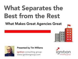 What Separates the Best From the Rest: What Makes Great Agencies Great