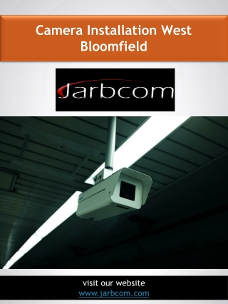 Camera Installation West Bloomfield | Call - 1-800-369-0374 | jarbcom.com