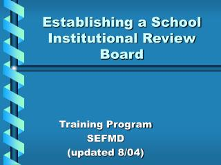 Establishing a School Institutional Review Board