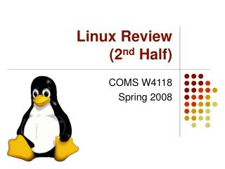 Linux Review  (2 nd  Half)
