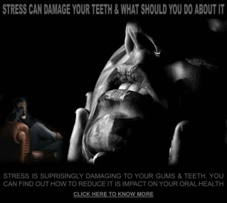 STRESS CAN DAMAGE YOUR TEETH & WHAT SHOULD YOU DO ABOUT IT