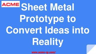 Sheet Metal Prototype to Convert Ideas into Reality