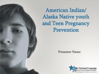 American Indian/ Alaska Native youth and Teen Pregnancy Prevention