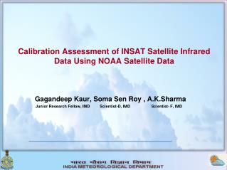 Calibration Assessment of INSAT Satellite Infrared Data Using NOAA Satellite Data