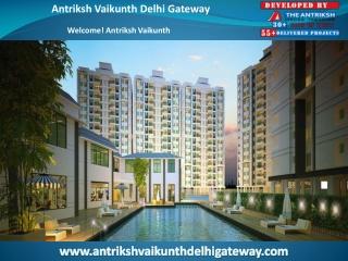 Antriksh Vaikunth Delhi Gateway