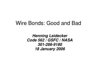 Wire Bonds: Good and Bad