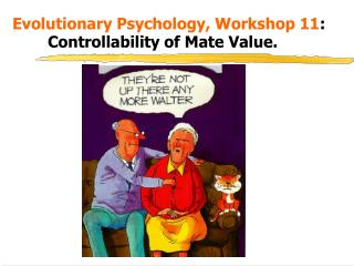 Evolutionary Psychology, Workshop 11 : 	Controllability of Mate Value.