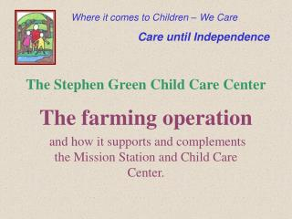 The Stephen Green Child Care Center
