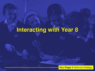 Interacting with Year 8