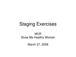 Staging Exercises