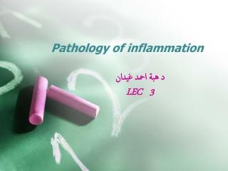 Pathology of inflammation