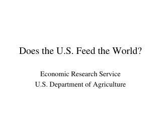 Does the U.S. Feed the World?