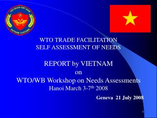 WTO TRADE FACILITATION  SELF ASSESSMENT OF NEEDS  REPORT by VIETNAM on  WTO