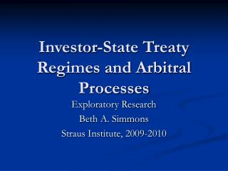 Investor-State Treaty Regimes and Arbitral Processes