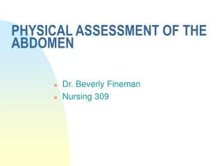 PHYSICAL ASSESSMENT OF THE ABDOMEN