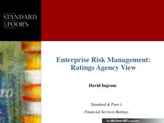 Enterprise Risk Management: Ratings Agency View