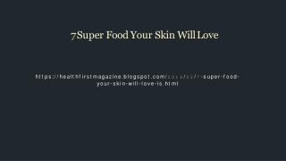 7 Super Food Your Skin Will Love