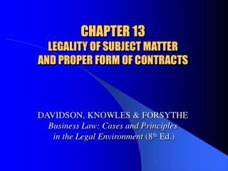 CHAPTER 13 LEGALITY OF SUBJECT MATTER  AND PROPER FORM OF CONTRACTS