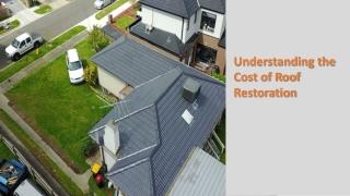 Understanding the Cost of Roof Restoration