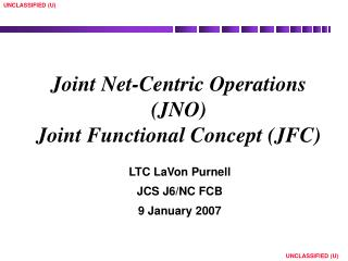 Joint Net-Centric Operations (JNO) Joint Functional Concept (JFC)
