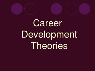 Career Development Theories